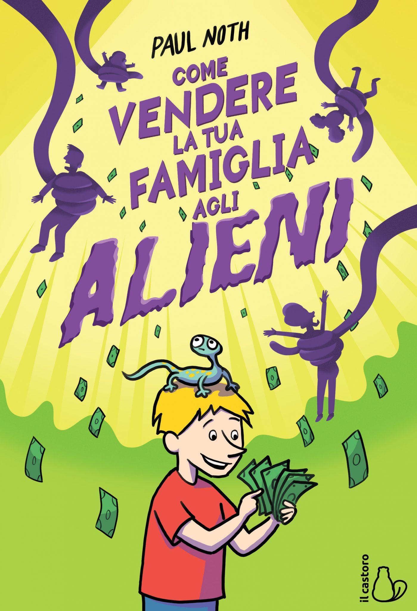 Come vendere la tua famiglia agli alieni - Editrice Il Castoro